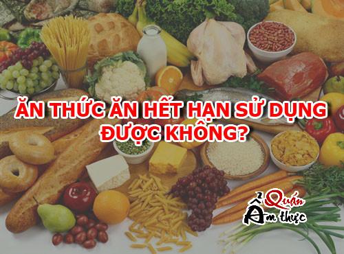 an-do-an-het-han-su-dung1 Có ăn thức ăn hết hạn sử dụng được không?